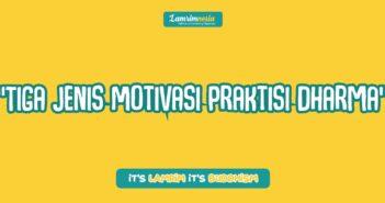 Tulisan Tiga Motivasi Praktisi Dharma