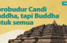 Borobudur Candi Buddha, tapi Buddha untuk Semua